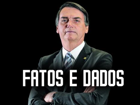 Bolsonaro fatos e dados